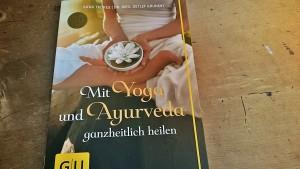 Mit Yoga und Ayurveda ganzheitlich heilen